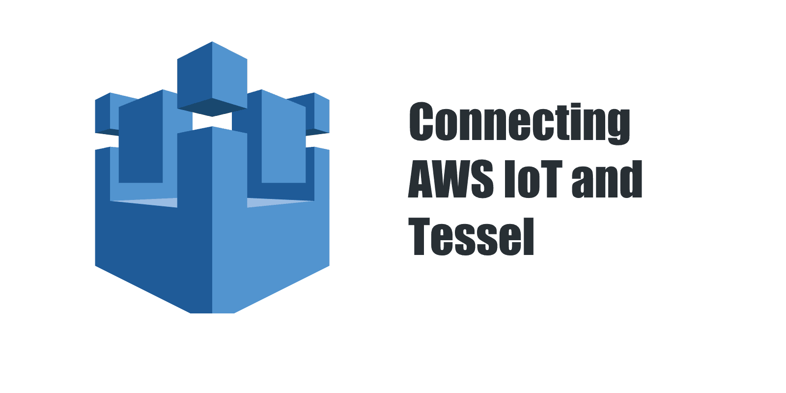 Connecting AWS IoT and Tessel