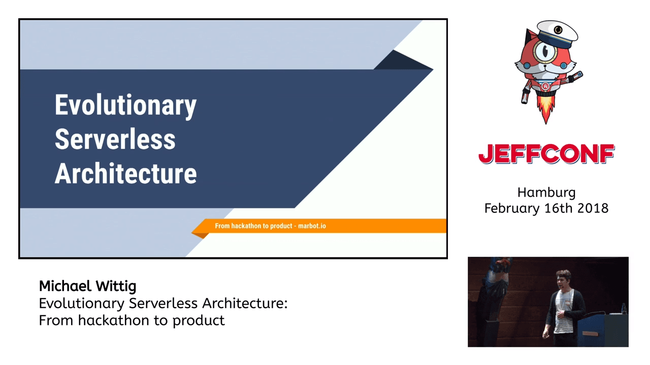 Evolutionary Serverless Architecture: JeffConfg Hamburg 2018 talk